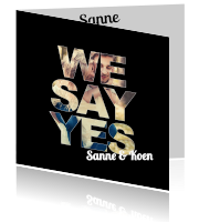 Hippe trouwkaart 'We say yes'